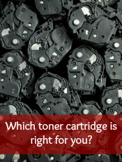 Which toner cartridge is right for you?